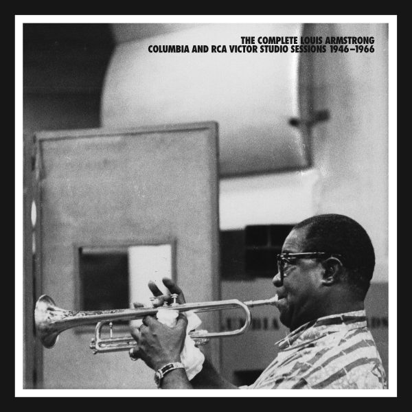 REVIEW: The Reissue Section: Louis Armstrong Columbia and RCA Victor Studio Recordings of Louis Armstrong 1946-1966 – Aol.