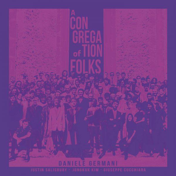 "REVIEW: Daniele Germani ""A Congregation of Folks"" – Jazz Weekly"