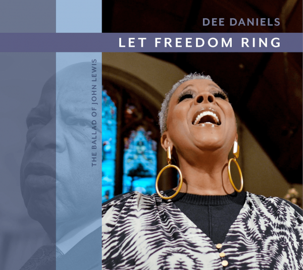 ANNOUNCEMENT: Dee Daniels' New Release: 'Let Freedom Ring (The Ballad of John Lewis)' Video Now Available