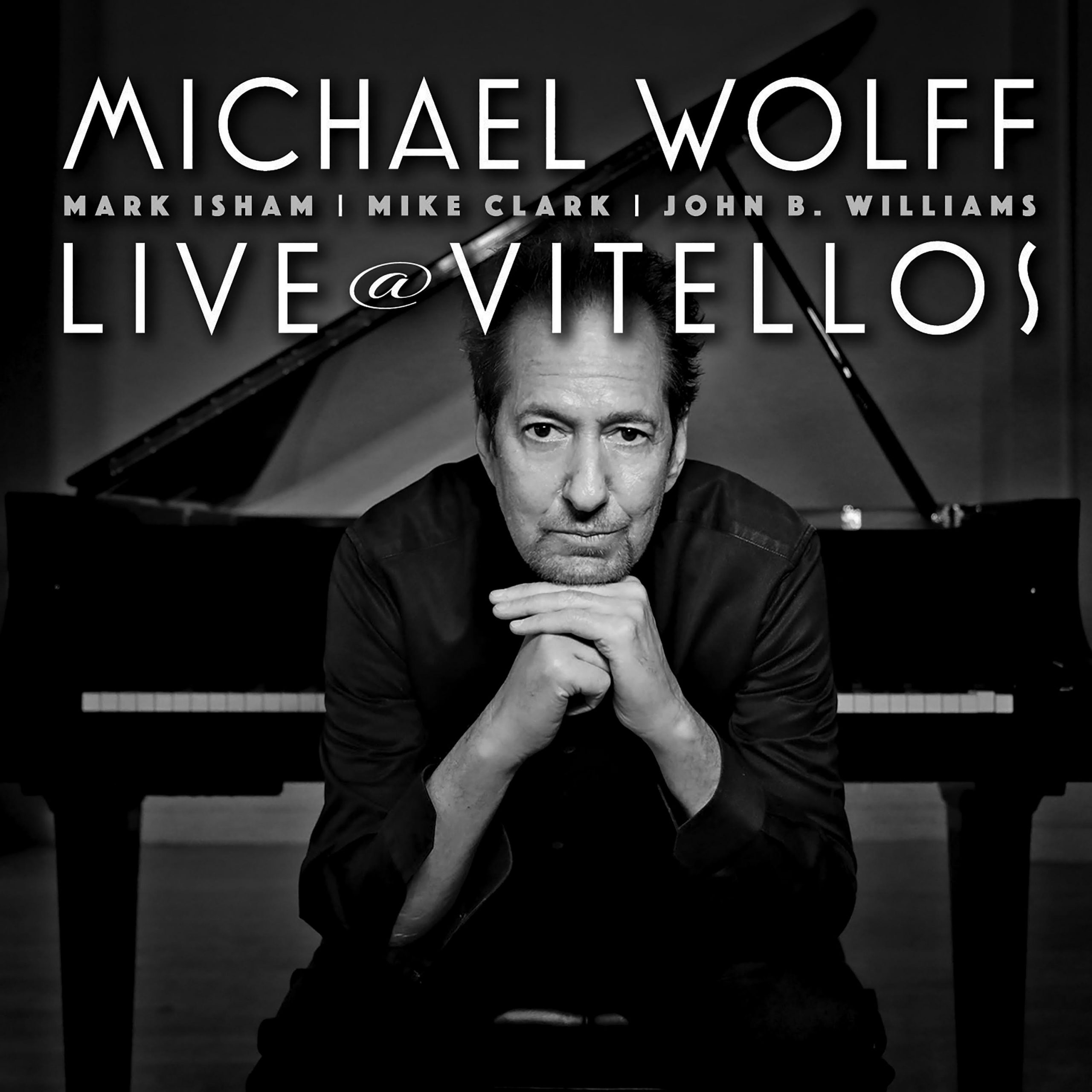 NEW RELEASE: Pianist Michael Wolff's LIVE AT VITELLOS Releasing March 19, 2021 via Sunnyside Records