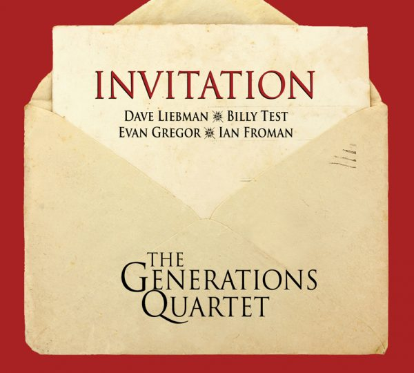 REVIEWS: Albums From The Generations Quartet, Bruce Harris, Leon Lee Dorsey, Ted Nash & Glenn Close – Jazz Hot