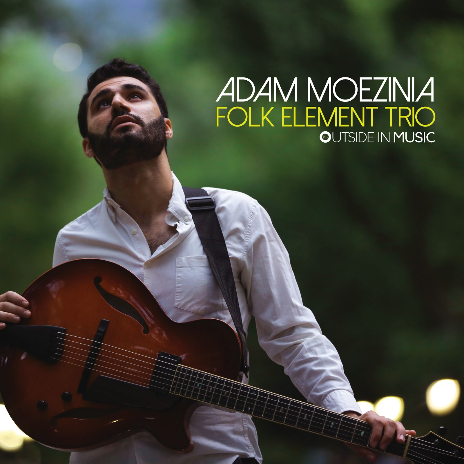 NEW RELEASE: Adam Moezinia's FOLK ELEMENT TRIO is out April 16, 2021 via Outside in Music