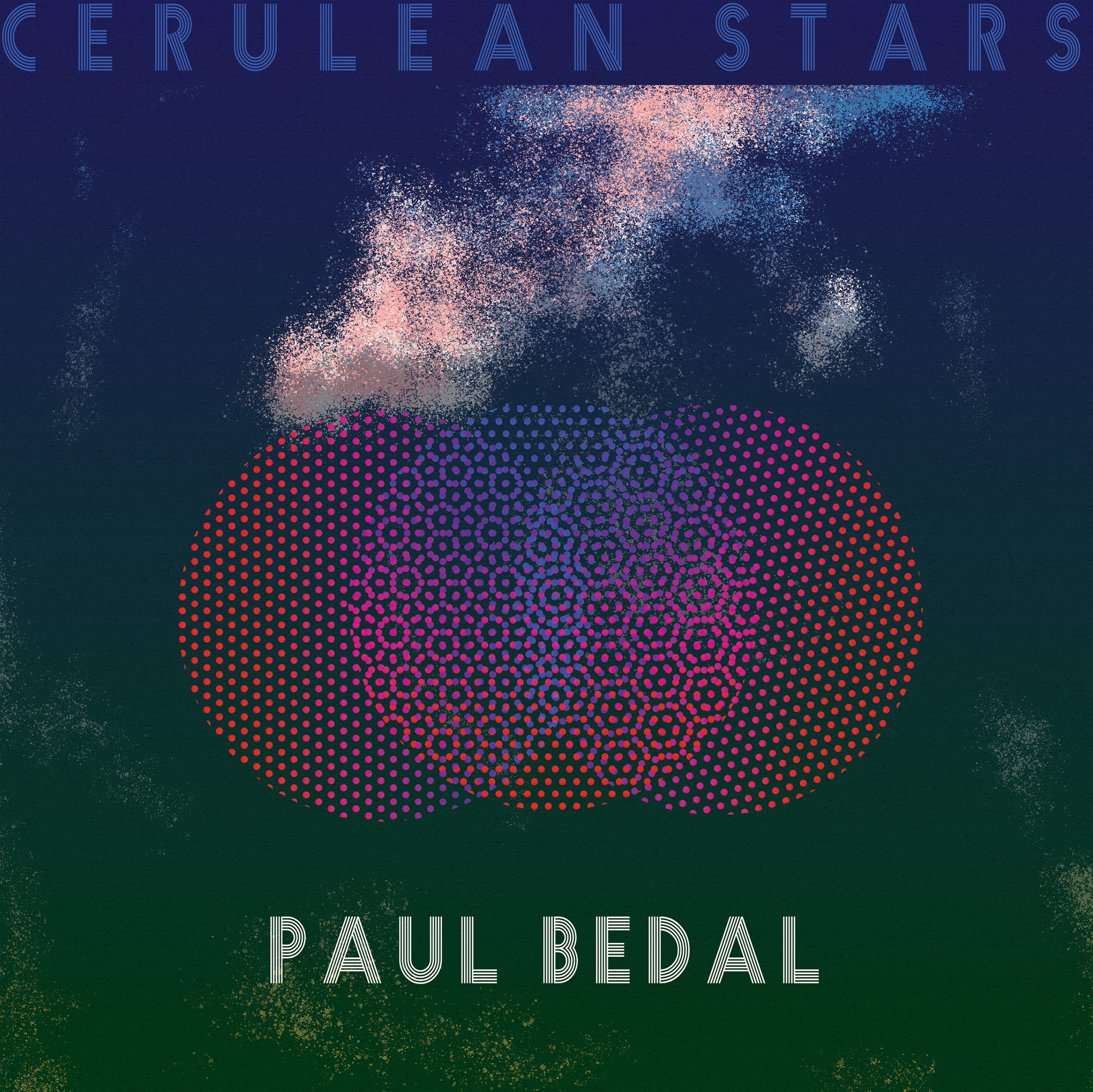 NEW RELEASE: Paul Bedal's 'Cerulean Stars' is out March 12, 2021 via BACE Records