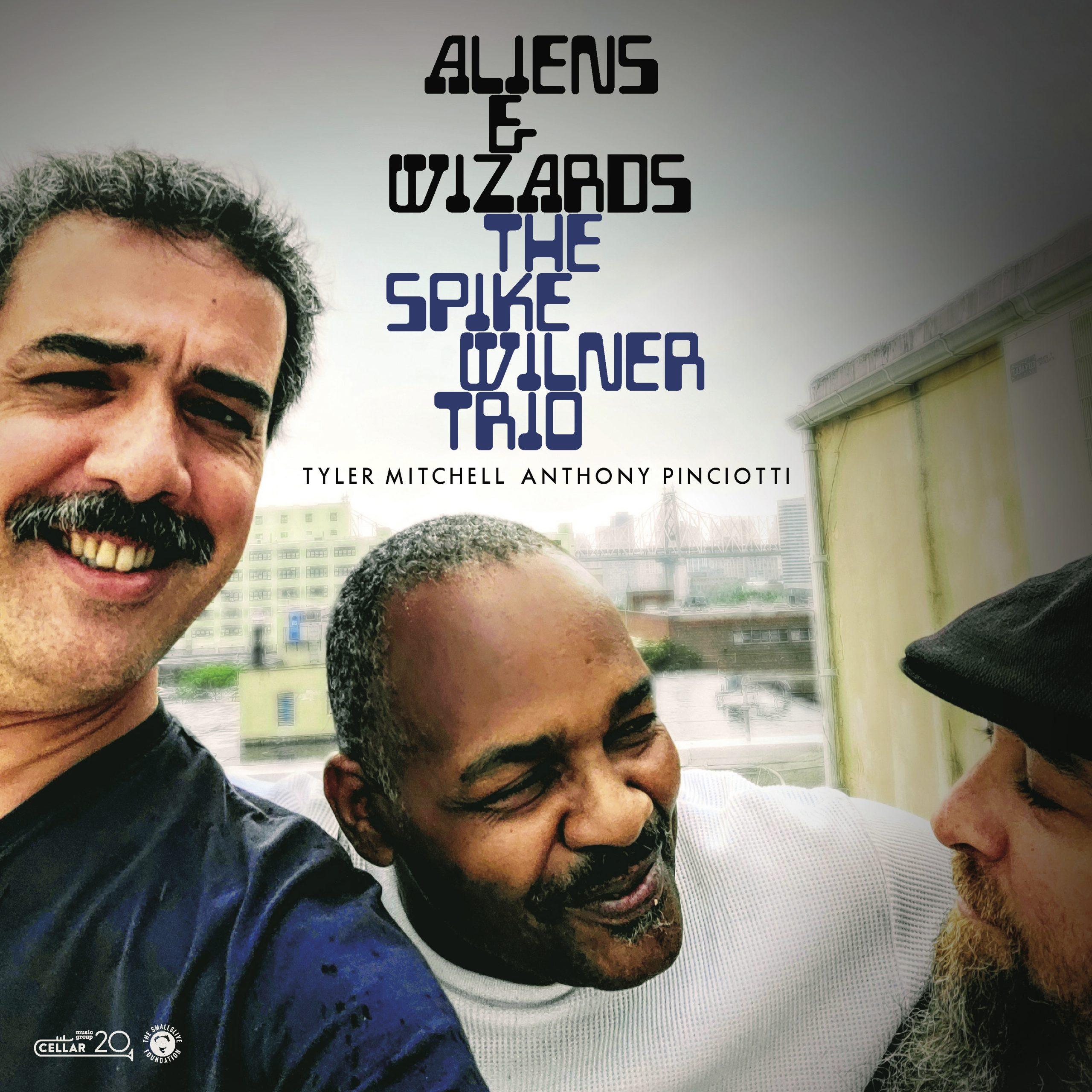 """LLP LATINO: Spike Wilner Trio """"Aliens & Wizards"""" – La Habitación Del Jazz"""