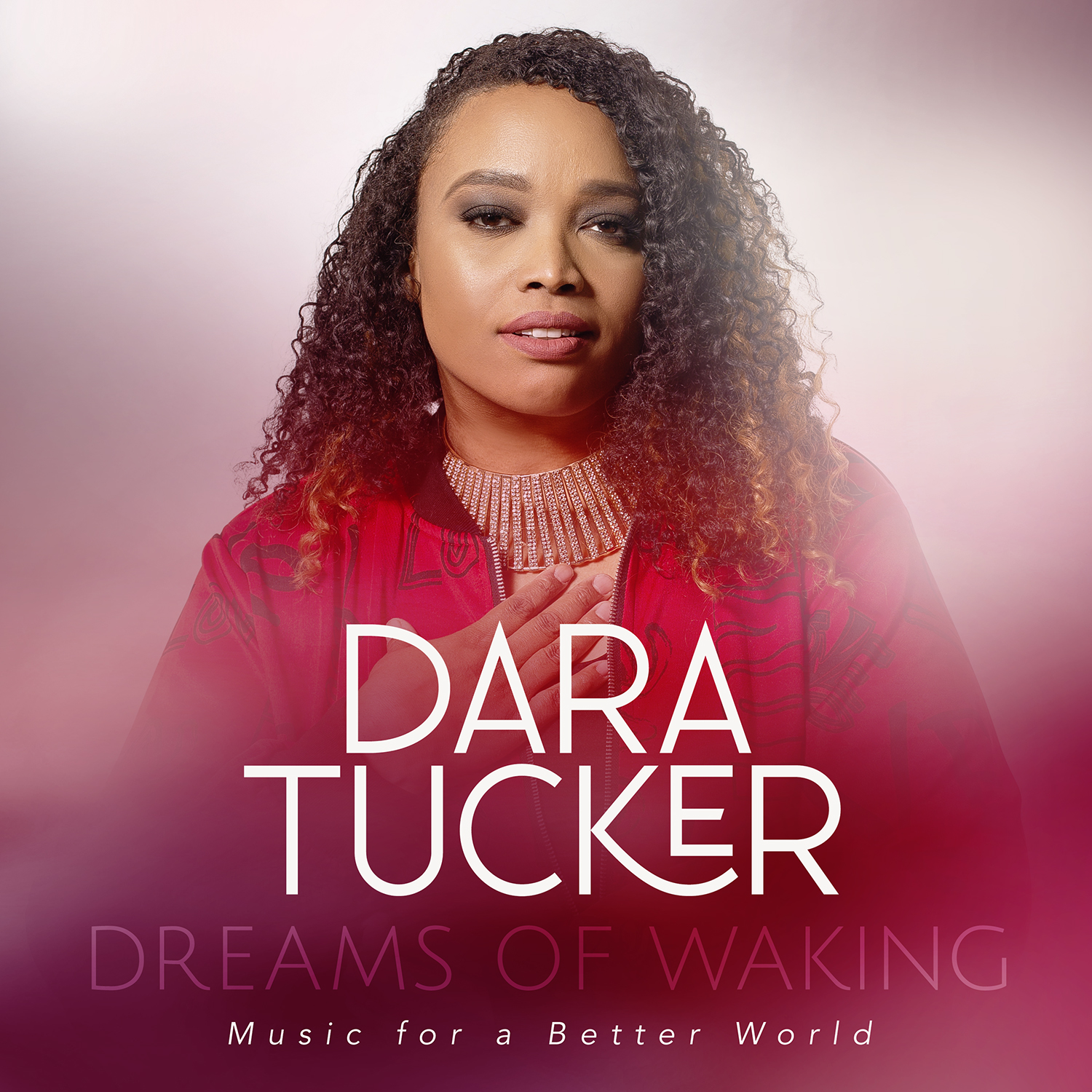 NEW RELEASE: Award-Winning Vocalist Dara Tucker to Release 'Dreams of Waking: Music For a Better World' on May 28, 2021 via Green Hill Music