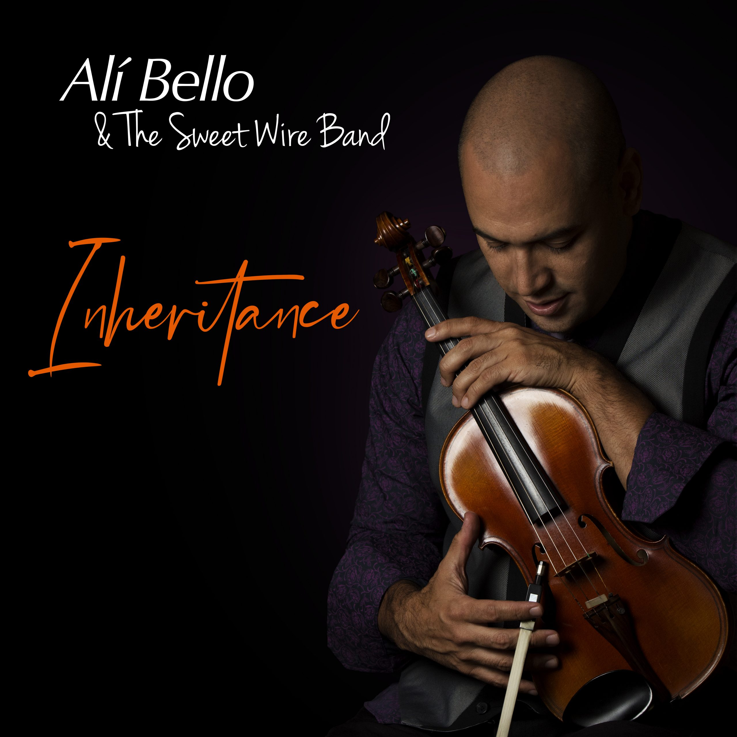 NEW RELEASE: Renowned Violinist Alí Bello To Release 'Inheritance' Leading the Sweet Wire Band, New Album Due Out May 7 via Tiger Turn