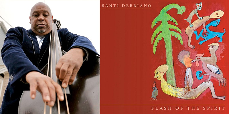 EVENT ANNOUNCEMENT: Bassist Santi Debriano To Perform New Album Flash of the Spirit LIVE on June 13, 2021, Presented by Studio 111 Brooklyn