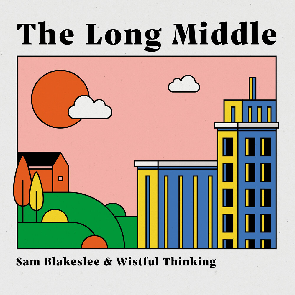 NEW RELEASE: Sam Blakeslee's THE LONG MIDDLE due out July 30, 2021 via Outside in Music