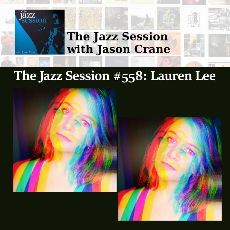 PODCAST: The Jazz Session #558: Lauren Lee
