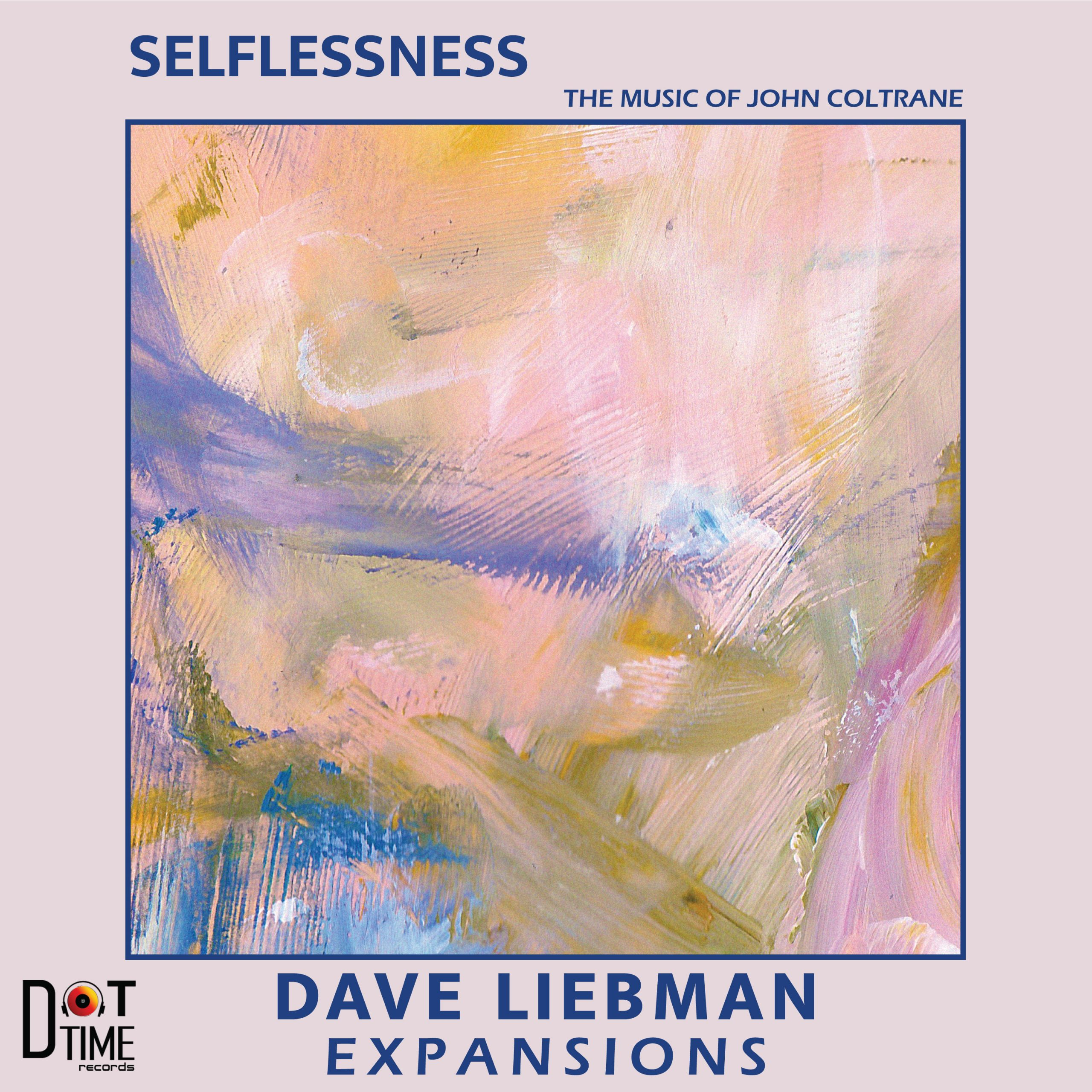 """Best Jazz On Band Camp: Dave Liebman Expansions """"Selflessness"""" The Music of John Coltrane – Jazz FM 91"""