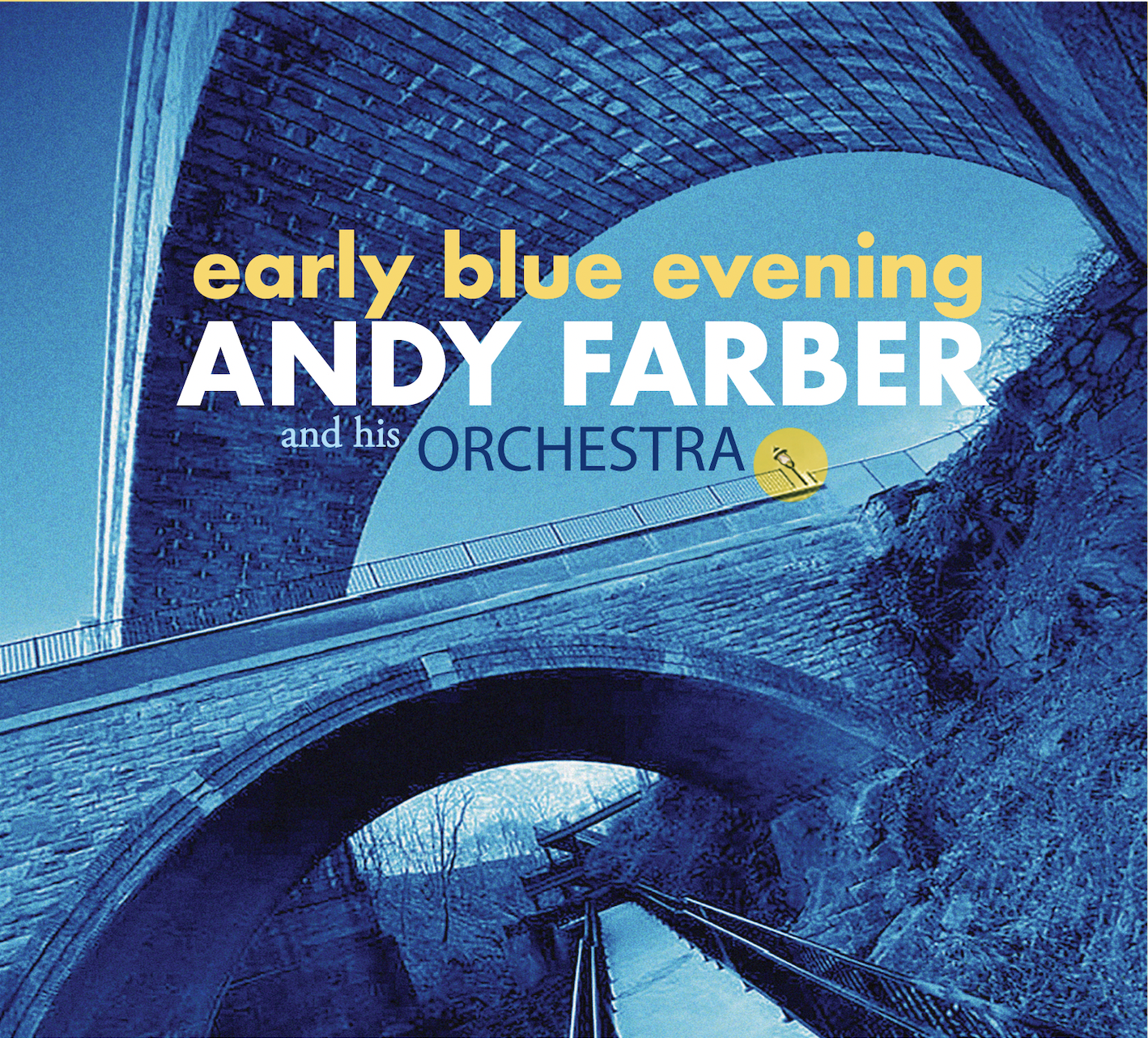 NEW RELEASE: Andy Farber & his Orchestra present EARLY BLUE EVENING, due out August 27, 2021 via ArtistShare