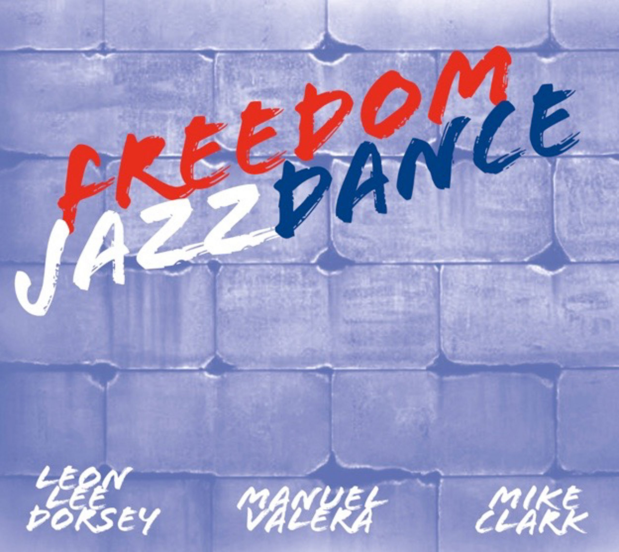 NEW RELEASE: Leon Lee Dorsey's FREEDOM JAZZ DANCE (with Mike Clark, Manuel Valera) is out August 20, 2021 via Jazz Avenue 1