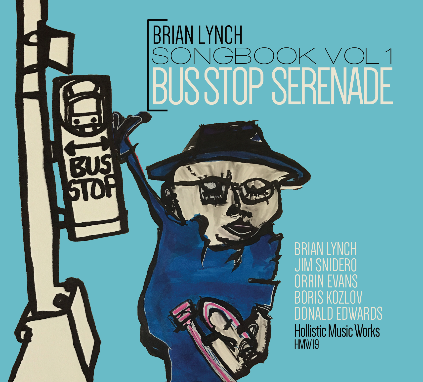 NEW RELEASE: 'Brian Lynch Songbook Vol. 1: Bus Stop Serenade' is out October 15, 2021 via Hollistic MusicWorks