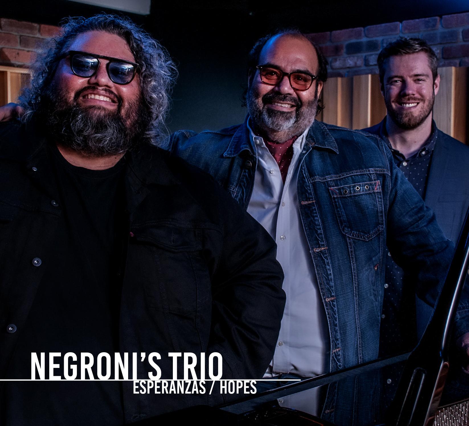 NEW RELEAE: Negroni's Trio's ESPERANZAS is out October 8, 2021 (Sony Music Latin)